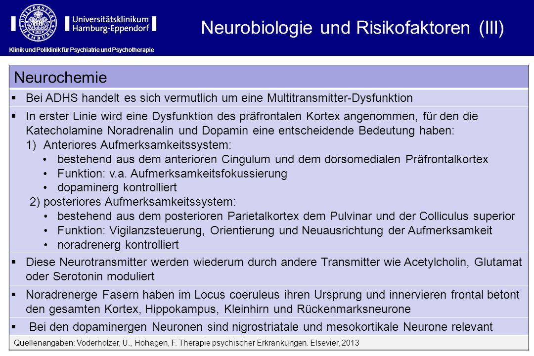 Klinik und Poliklinik für Psychiatrie und Psychotherapie Neurochemie Bei ADHS handelt es sich vermutlich um eine Multitransmitter-Dysfunktion In erste