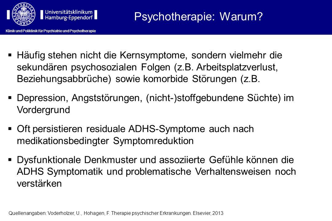 Psychotherapie: Warum? Klinik und Poliklinik für Psychiatrie und Psychotherapie Häufig stehen nicht die Kernsymptome, sondern vielmehr die sekundären