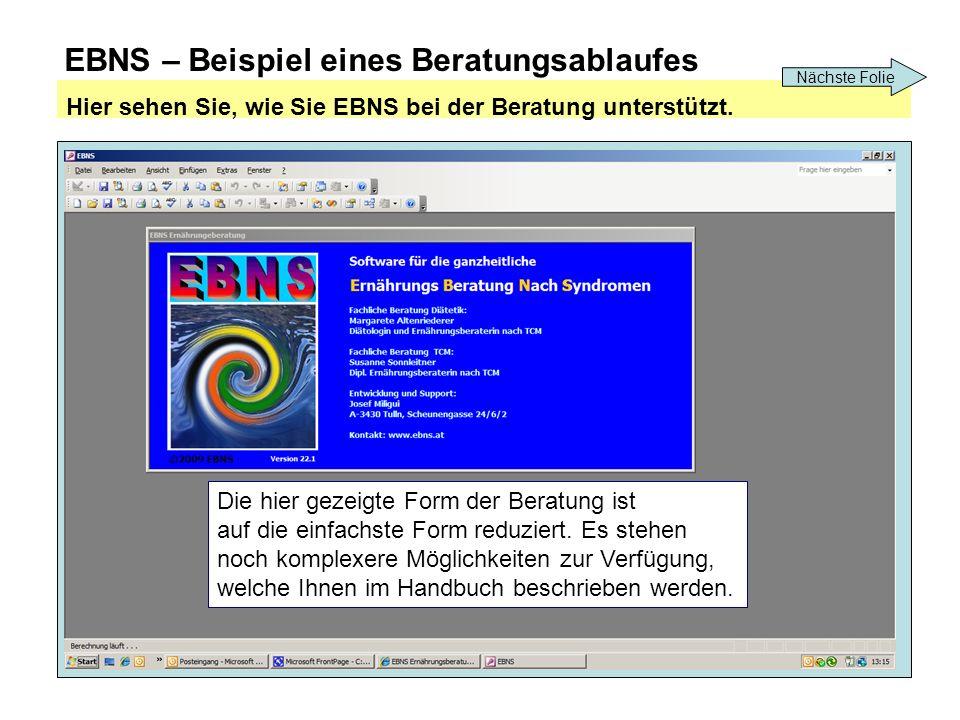 EBNS – Beispiel eines Beratungsablaufes Hier sehen Sie, wie Sie EBNS bei der Beratung unterstützt.