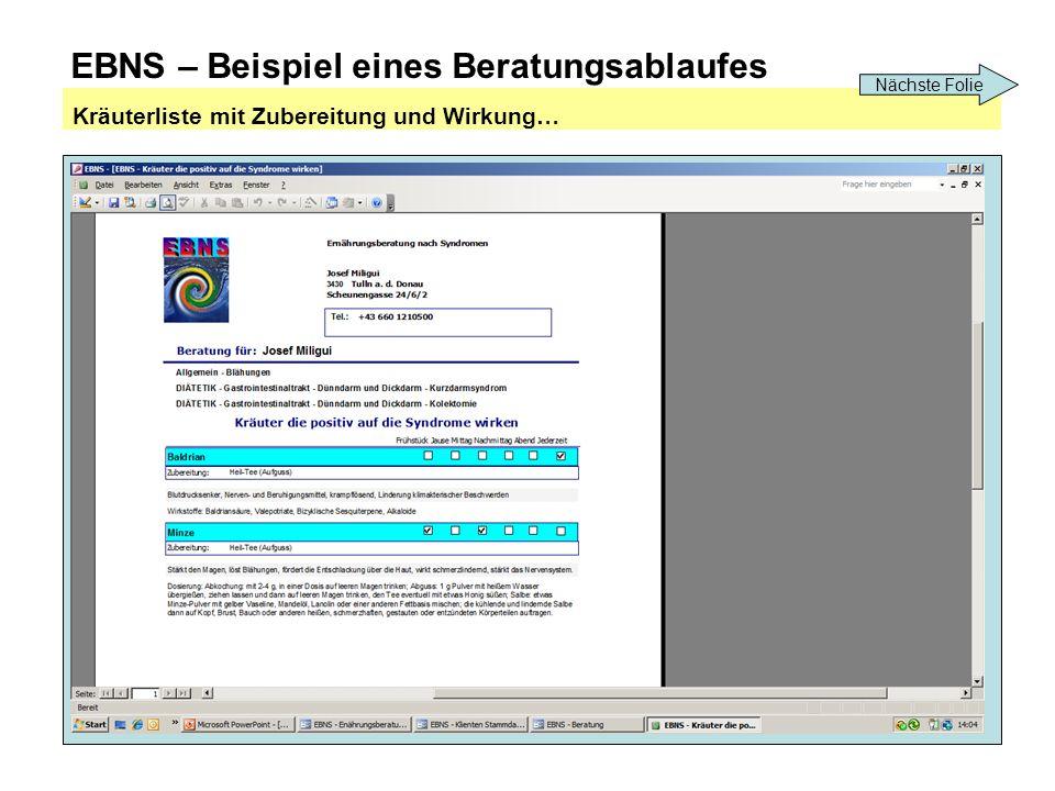 EBNS – Beispiel eines Beratungsablaufes Kräuterliste mit Zubereitung und Wirkung… Nächste Folie