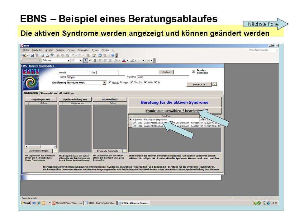 EBNS – Beispiel eines Beratungsablaufes Die aktiven Syndrome werden angezeigt und können geändert werden Nächste Folie