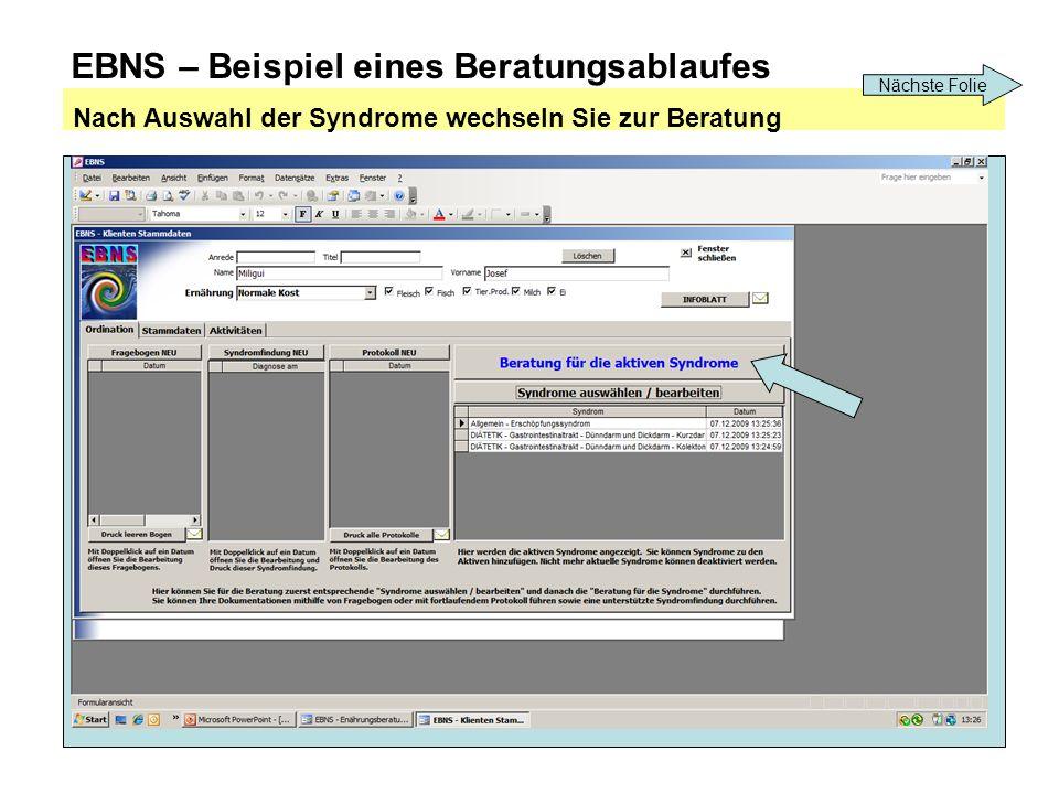 EBNS – Beispiel eines Beratungsablaufes Nach Auswahl der Syndrome wechseln Sie zur Beratung Nächste Folie