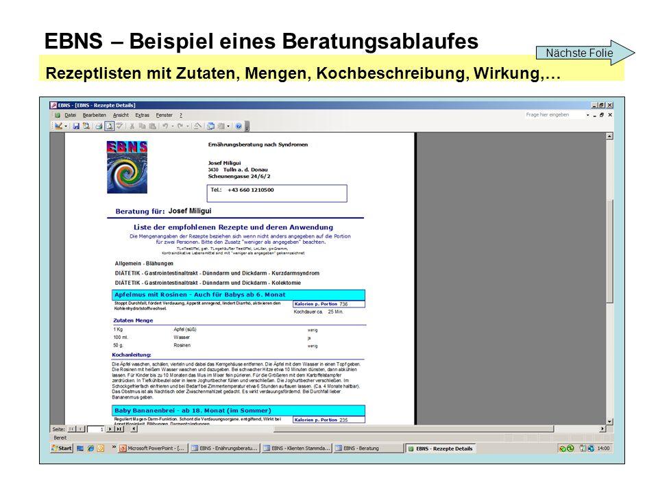 EBNS – Beispiel eines Beratungsablaufes Rezeptlisten mit Zutaten, Mengen, Kochbeschreibung, Wirkung,… Nächste Folie