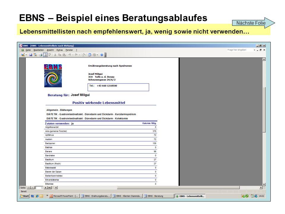 EBNS – Beispiel eines Beratungsablaufes Lebensmittellisten nach empfehlenswert, ja, wenig sowie nicht verwenden… Nächste Folie