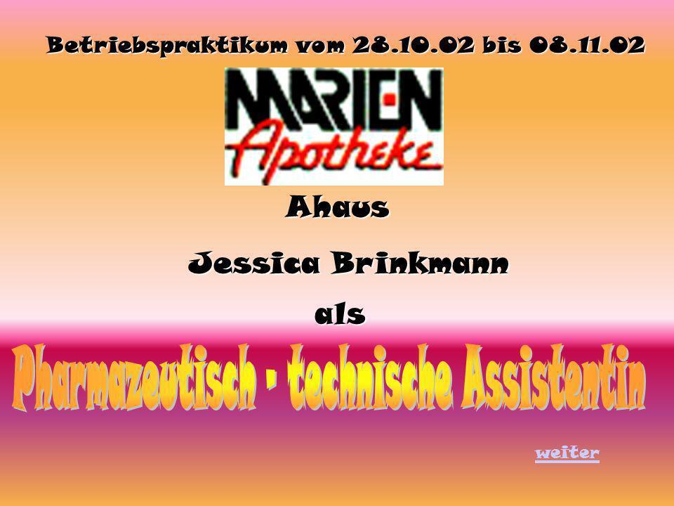 Betriebspraktikum vom 28.10.02 bis 08.11.02 Jessica Brinkmann als Ahaus weiter