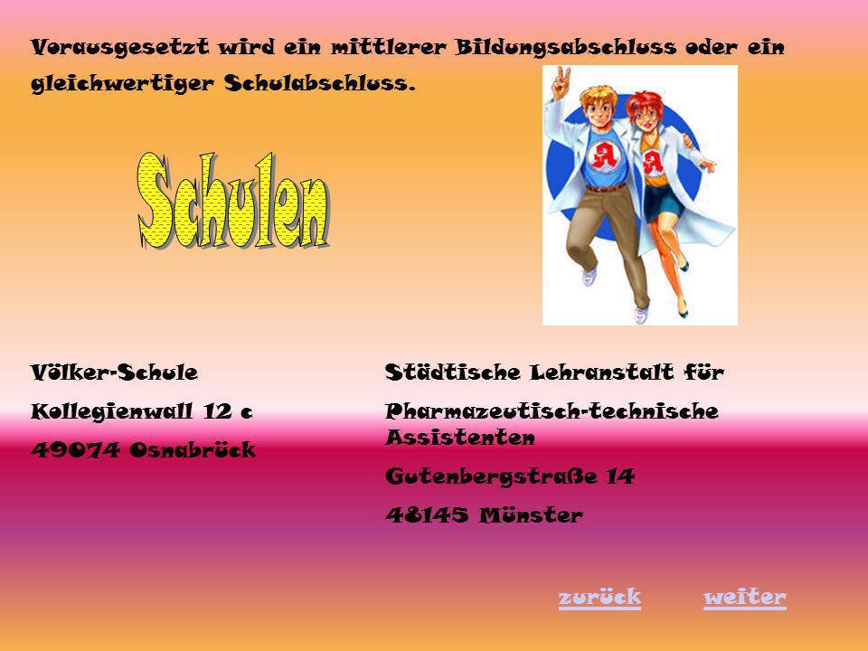 gleichwertiger Schulabschluss. Völker-Schule Kollegienwall 12 c 49074 Osnabrück Städtische Lehranstalt für Pharmazeutisch-technische Assistenten Guten