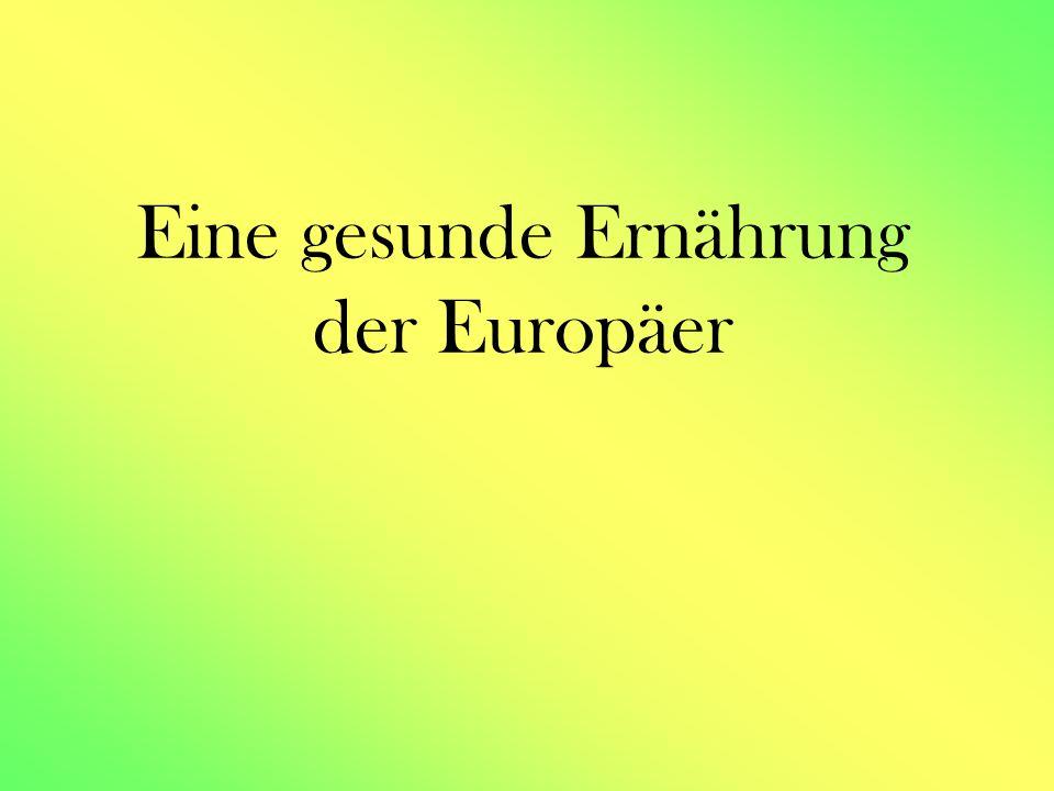 Eine gesunde Ernährung der Europäer