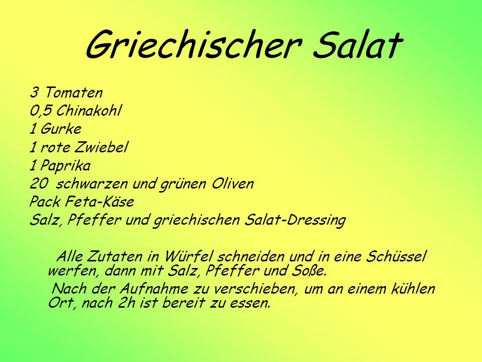 Griechischer Salat 3 Tomaten 0,5 Chinakohl 1 Gurke 1 rote Zwiebel 1 Paprika 20 schwarzen und grünen Oliven Pack Feta-Käse Salz, Pfeffer und griechischen Salat-Dressing Alle Zutaten in Würfel schneiden und in eine Schüssel werfen, dann mit Salz, Pfeffer und Soße.