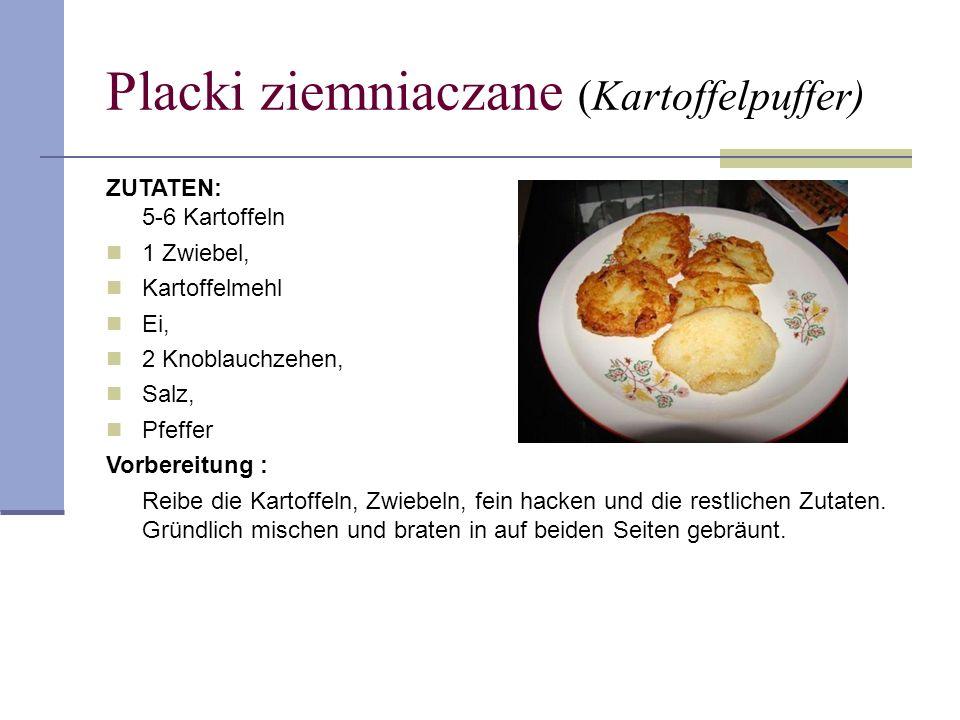 Placki ziemniaczane (Kartoffelpuffer) ZUTATEN: 5-6 Kartoffeln 1 Zwiebel, Kartoffelmehl Ei, 2 Knoblauchzehen, Salz, Pfeffer Vorbereitung : Reibe die Ka