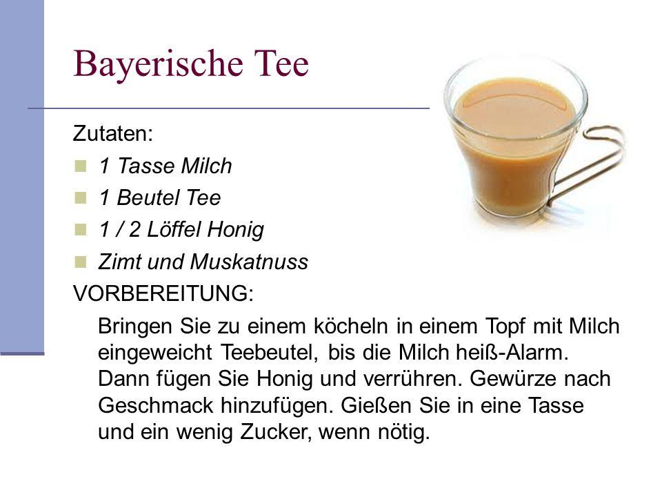 Bayerische Tee Zutaten: 1 Tasse Milch 1 Beutel Tee 1 / 2 Löffel Honig Zimt und Muskatnuss VORBEREITUNG: Bringen Sie zu einem köcheln in einem Topf mit