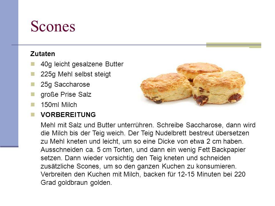 Scones Zutaten 40g leicht gesalzene Butter 225g Mehl selbst steigt 25g Saccharose große Prise Salz 150ml Milch VORBEREITUNG Mehl mit Salz und Butter u
