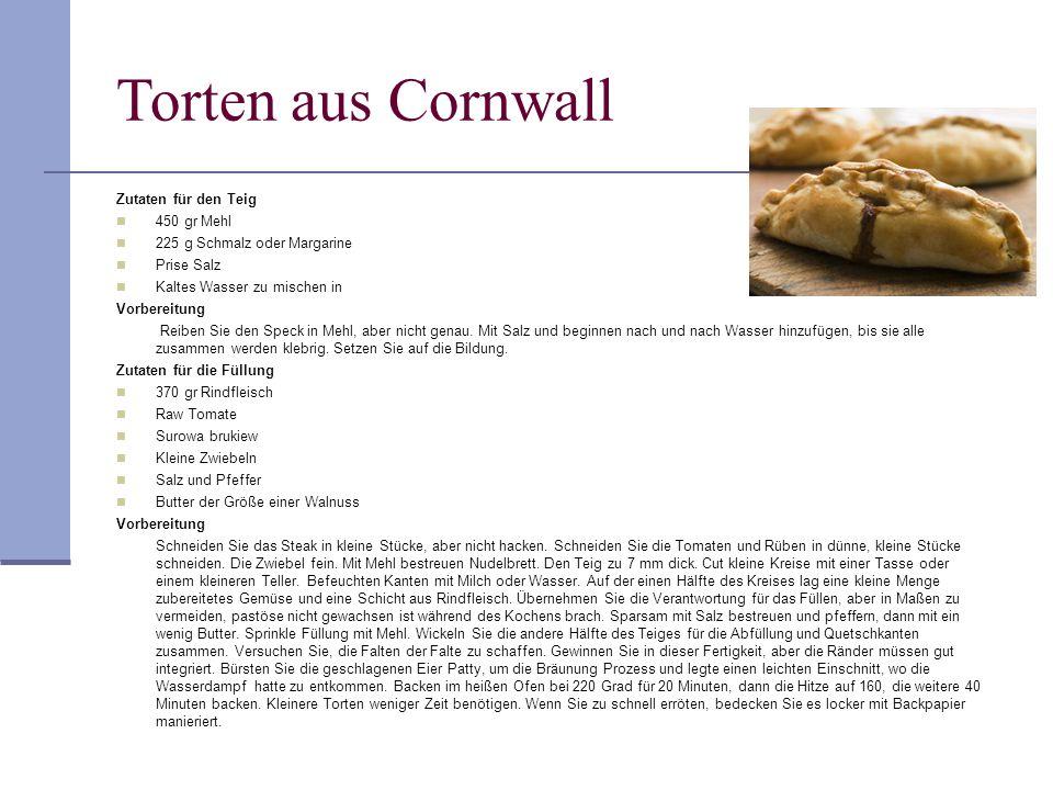 Torten aus Cornwall Zutaten für den Teig 450 gr Mehl 225 g Schmalz oder Margarine Prise Salz Kaltes Wasser zu mischen in Vorbereitung Reiben Sie den S