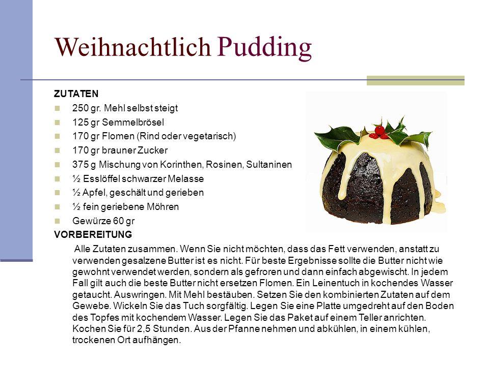 Weihnachtlich Pudding ZUTATEN 250 gr. Mehl selbst steigt 125 gr Semmelbrösel 170 gr Flomen (Rind oder vegetarisch) 170 gr brauner Zucker 375 g Mischun