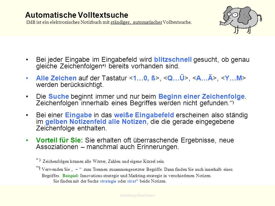 Gestaltung: Klaus Pierow Automatische Volltextsuche IMB ist ein elektronisches Notizbuch mit ständiger, automatischer Volltextsuche. Bei jeder Eingabe