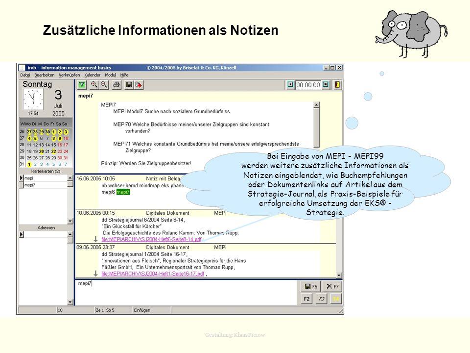 Gestaltung: Klaus Pierow Zusätzliche Informationen als Notizen Bei Eingabe von MEPI - MEPI99 werden weitere zusätzliche Informationen als Notizen eing
