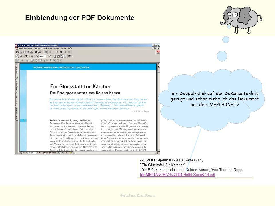 Gestaltung: Klaus Pierow Einblendung der PDF Dokumente Ein Doppel-Klick auf den Dokumentenlink genügt und schon ziehe ich das Dokument aus dem MEPIARC