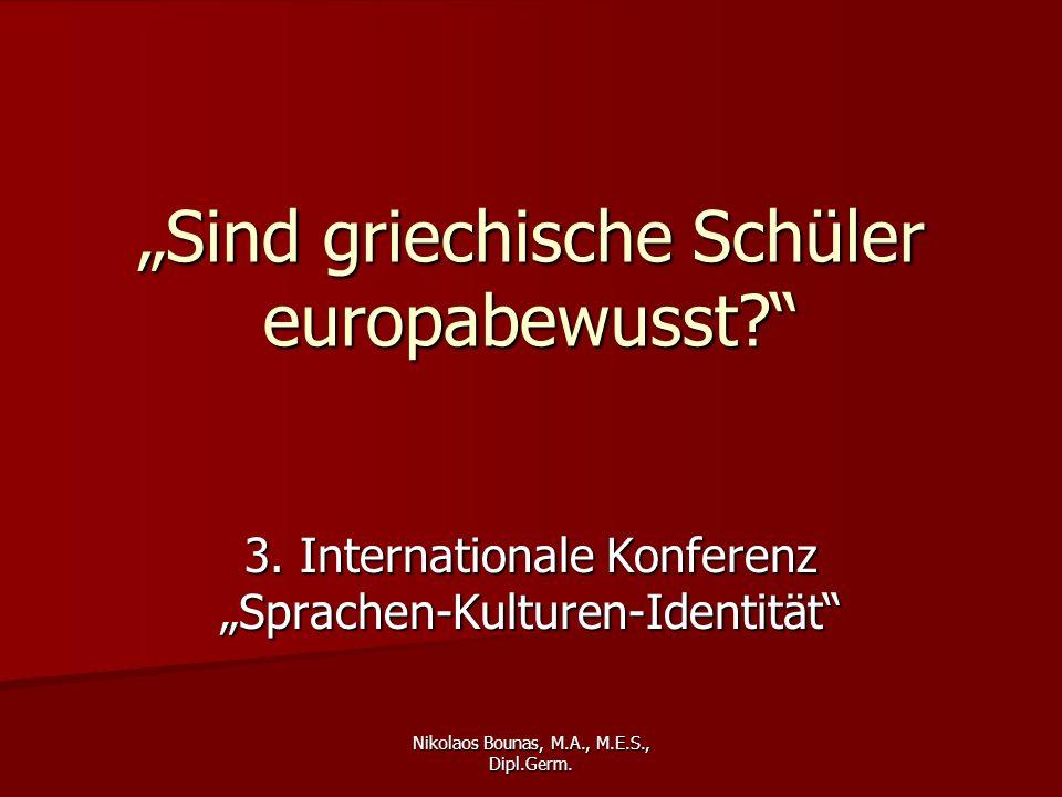 Nikolaos Bounas, M.A., M.E.S., Dipl.Germ.Sind griechische Schüler europabewusst.