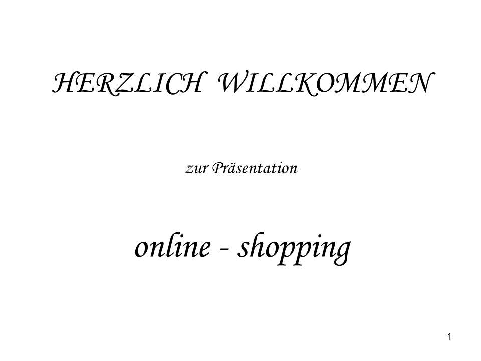 1 HERZLICH WILLKOMMEN zur Präsentation online - shopping