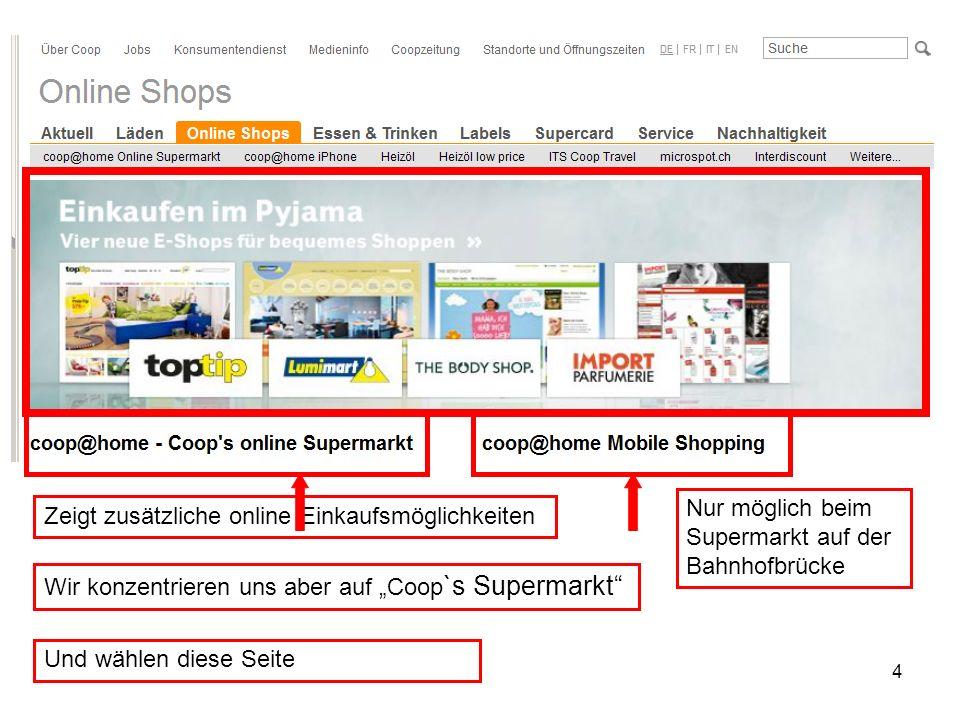 4 Zeigt zusätzliche online Einkaufsmöglichkeiten Wir konzentrieren uns aber auf Coop `s Supermarkt Und wählen diese Seite Nur möglich beim Supermarkt