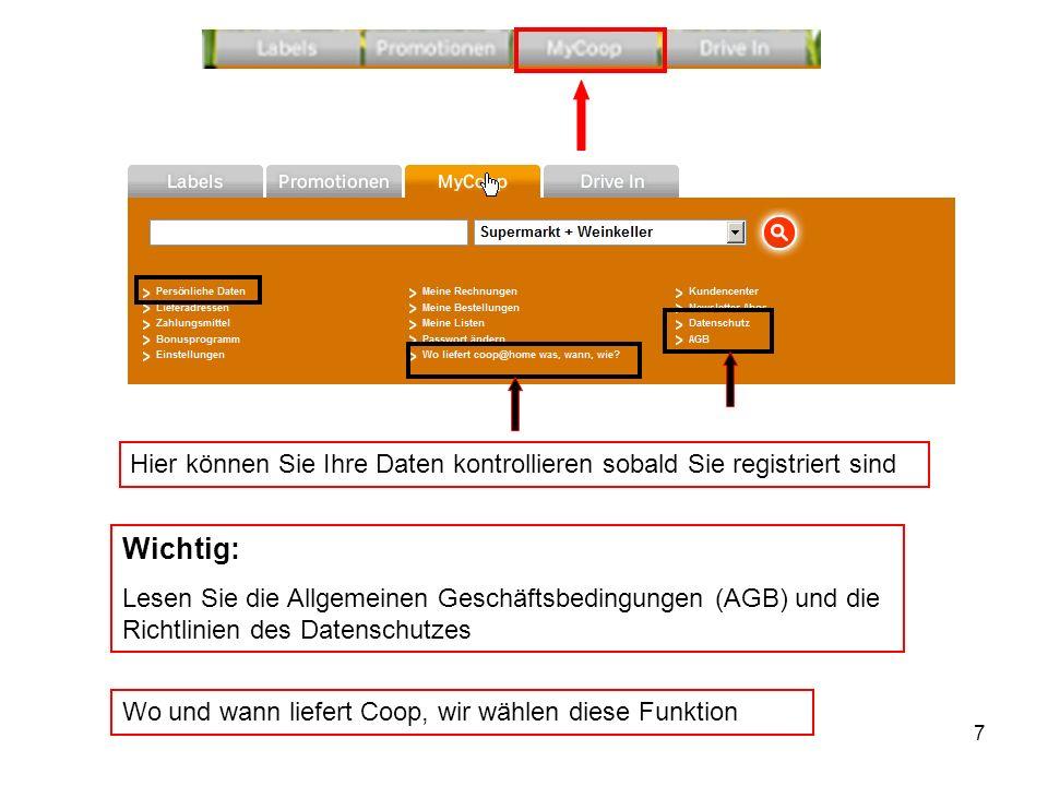 7 Hier können Sie Ihre Daten kontrollieren sobald Sie registriert sind Wichtig: Lesen Sie die Allgemeinen Geschäftsbedingungen (AGB) und die Richtlini