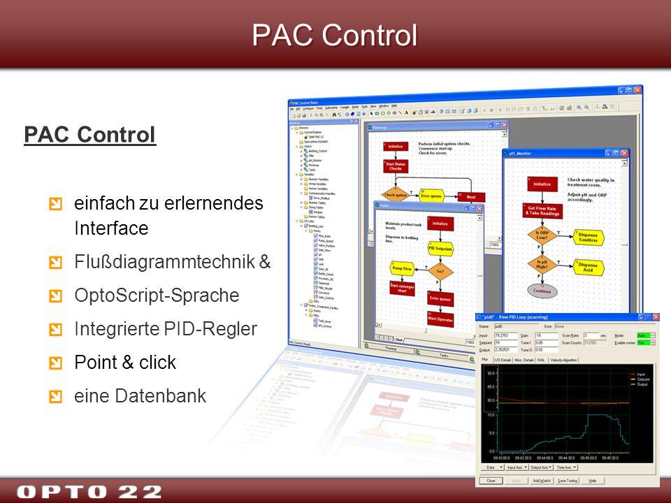PAC Control einfach zu erlernendes Interface Flußdiagrammtechnik & OptoScript-Sprache Integrierte PID-Regler Point & click eine Datenbank