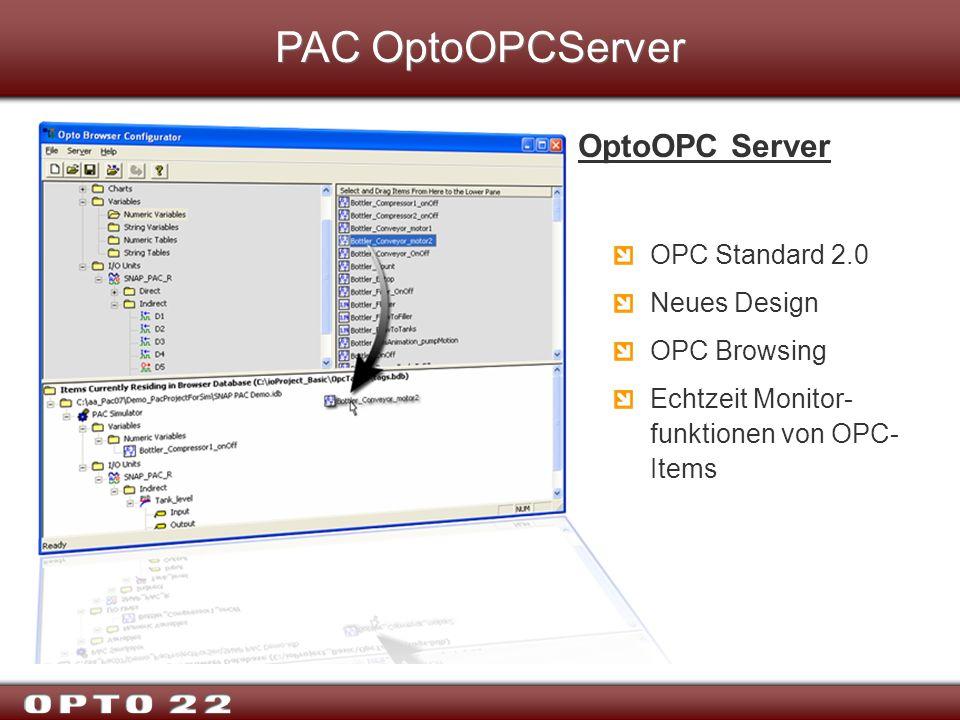 PAC OptoOPCServer OptoOPC Server OPC Standard 2.0 Neues Design OPC Browsing Echtzeit Monitor- funktionen von OPC- Items