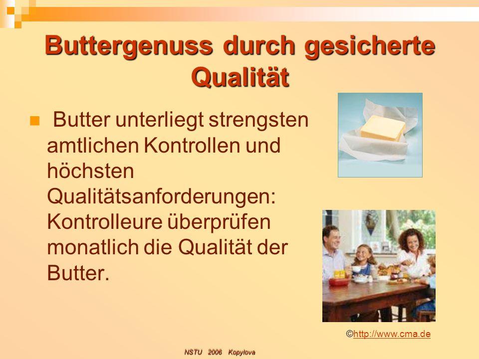 Buttergenuss durch gesicherte Qualität Butter unterliegt strengsten amtlichen Kontrollen und höchsten Qualitätsanforderungen: Kontrolleure überprüfen