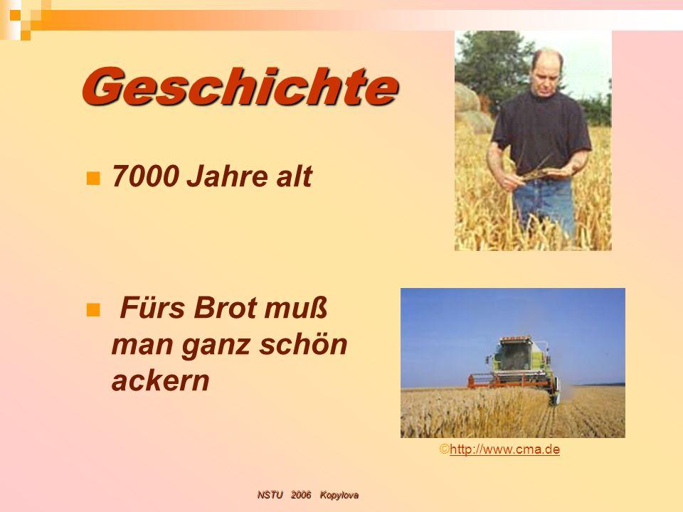 Butter-Sorten Im gesamten Bundesgebiet - die mildgesäuerte Butter Im Norden Deutschlands – die Sauerrahmbutter, im Süden - der Süßrahmbutter http://www.cma.de NSTU 2006 Kopylova