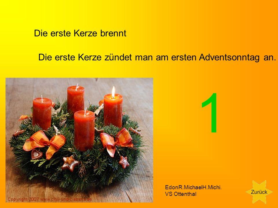 Die erste Kerze brennt Die erste Kerze zündet man am ersten Adventsonntag an.