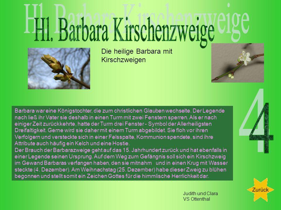 Die heilige Barbara mit Kirschzweigen Barbara war eine Königstochter, die zum christlichen Glauben wechselte.