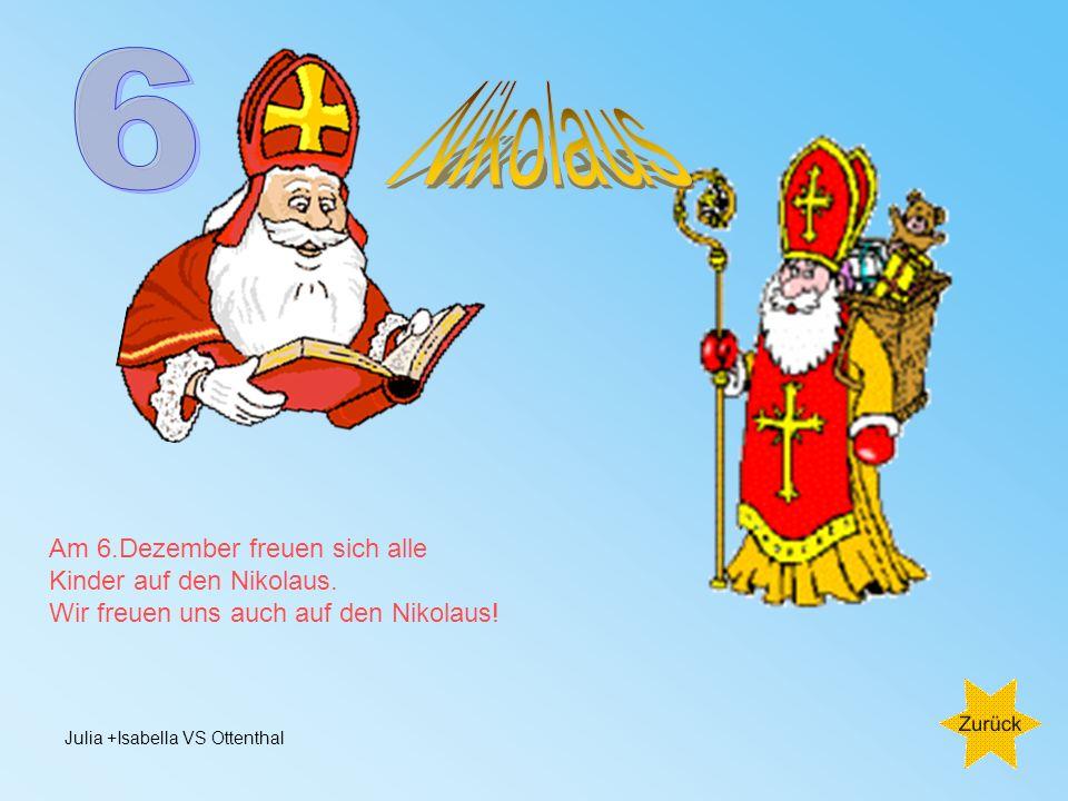 Am 6.Dezember freuen sich alle Kinder auf den Nikolaus.