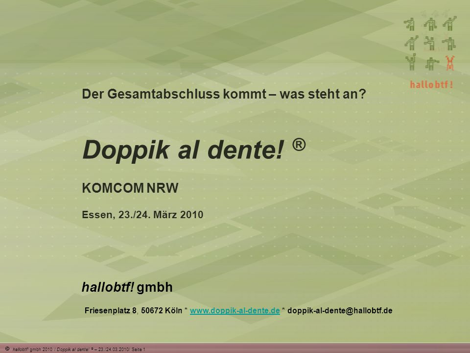 hallobtf.gmbh 2010 / Doppik al dente.