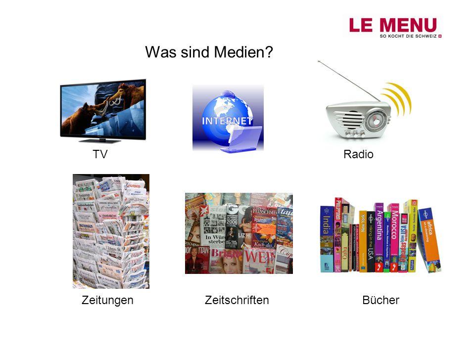 Was sind Medien? ZeitungenBücher TVRadio Zeitschriften