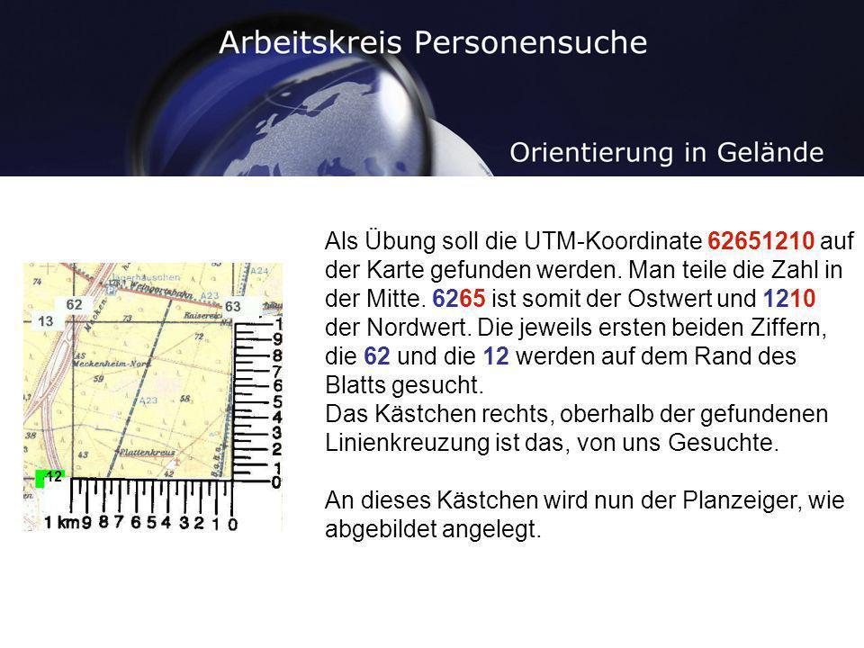Als Übung soll die UTM-Koordinate 62651210 auf der Karte gefunden werden. Man teile die Zahl in der Mitte. 6265 ist somit der Ostwert und 1210 der Nor