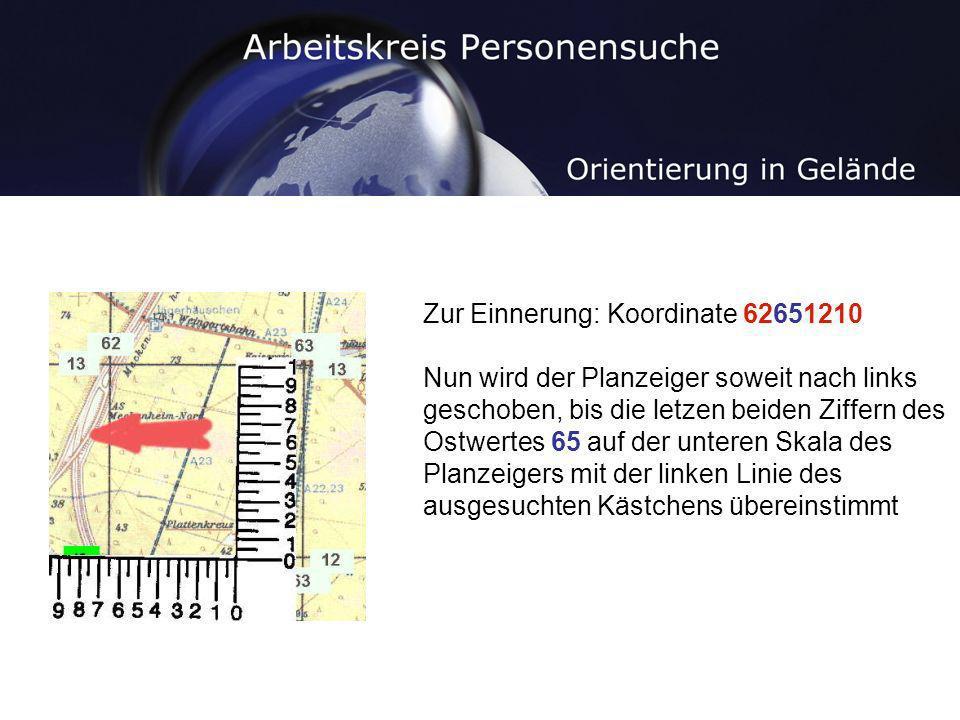 Zur Einnerung: Koordinate 62651210 Nun wird der Planzeiger soweit nach links geschoben, bis die letzen beiden Ziffern des Ostwertes 65 auf der unteren