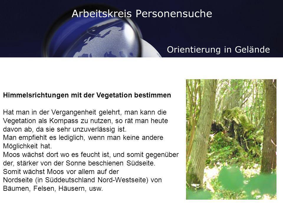 Himmelsrichtungen mit der Vegetation bestimmen Hat man in der Vergangenheit gelehrt, man kann die Vegetation als Kompass zu nutzen, so rät man heute d