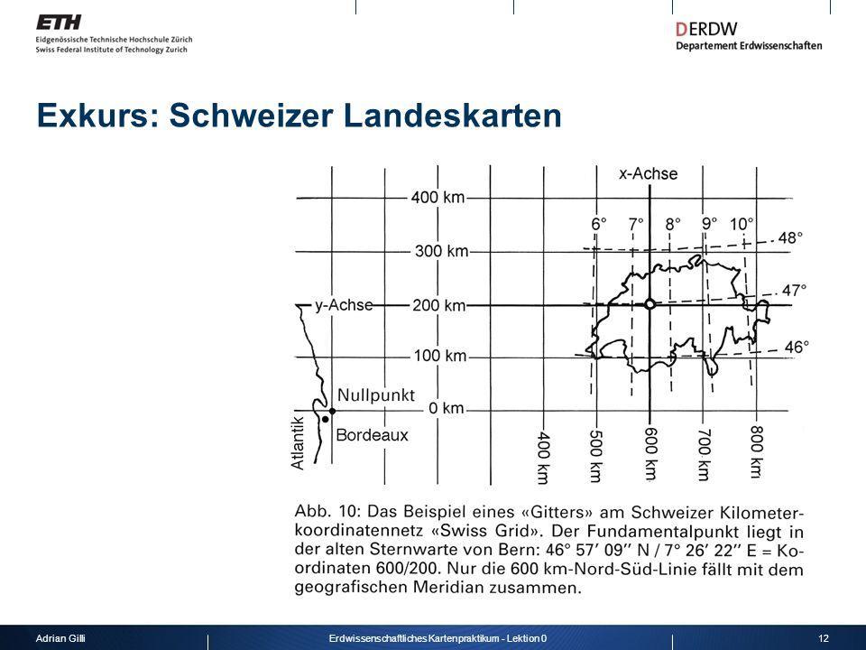 Adrian Gilli12Erdwissenschaftliches Kartenpraktikum - Lektion 0 Exkurs: Schweizer Landeskarten