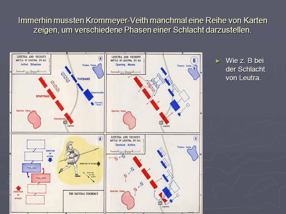 Immerhin mussten Krommeyer-Veith manchmal eine Reihe von Karten zeigen, um verschiedene Phasen einer Schlacht darzustellen. Wie z. B bei der Schlacht