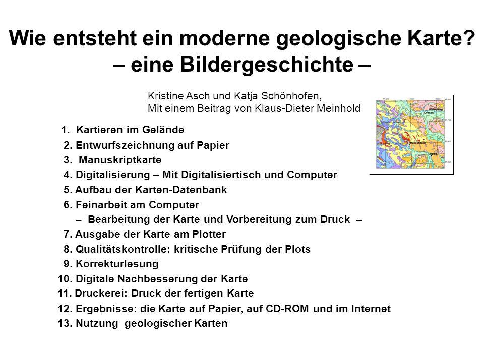 Wie entsteht ein moderne geologische Karte? – eine Bildergeschichte – 1. Kartieren im Gelände 2. Entwurfszeichnung auf Papier 3. Manuskriptkarte 4. Di