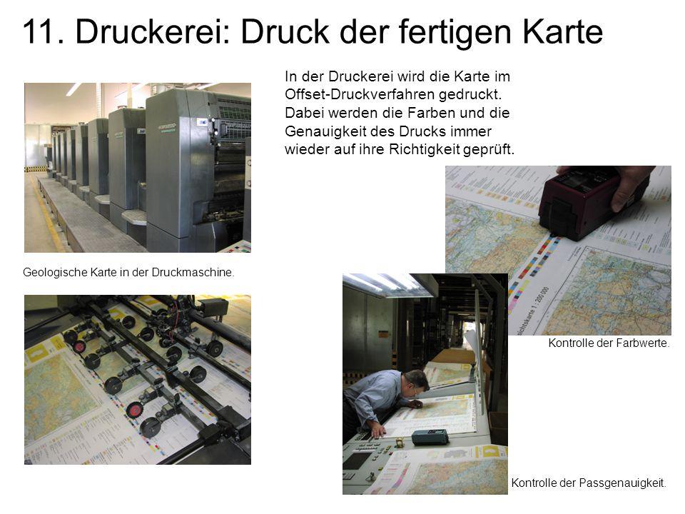 11. Druckerei: Druck der fertigen Karte In der Druckerei wird die Karte im Offset-Druckverfahren gedruckt. Dabei werden die Farben und die Genauigkeit