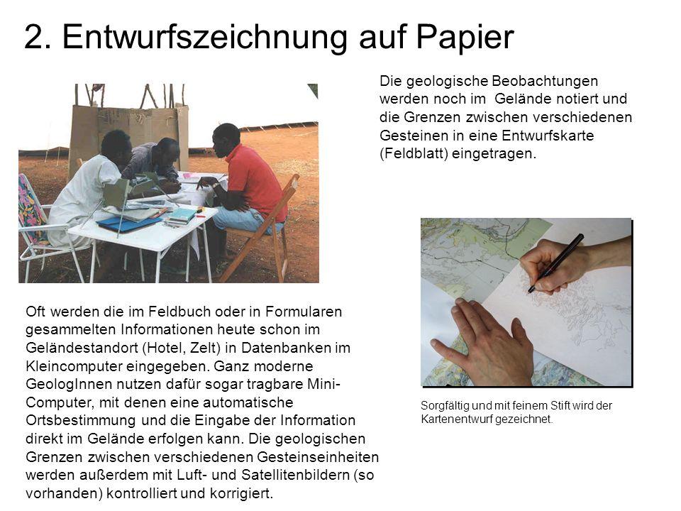 2. Entwurfszeichnung auf Papier Die geologische Beobachtungen werden noch im Gelände notiert und die Grenzen zwischen verschiedenen Gesteinen in eine