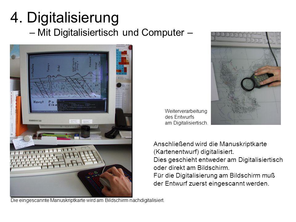 4. Digitalisierung – Mit Digitalisiertisch und Computer – Anschließend wird die Manuskriptkarte (Kartenentwurf) digitalisiert. Dies geschieht entweder