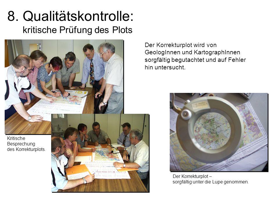 8. Qualitätskontrolle: kritische Prüfung des Plots Der Korrekturplot wird von GeologInnen und KartographInnen sorgfältig begutachtet und auf Fehler hi