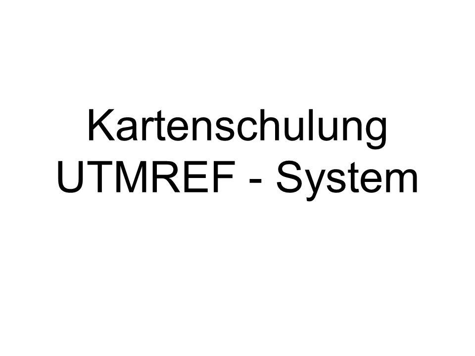 Kartenschulung UTMREF - System
