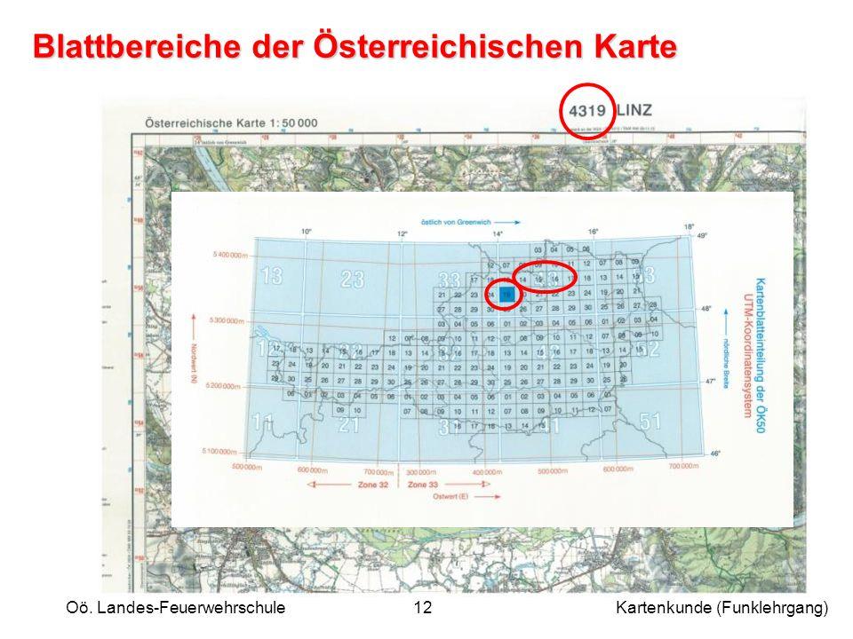 Oö. Landes-Feuerwehrschule Kartenkunde (Funklehrgang)12 Blattbereiche der Österreichischen Karte