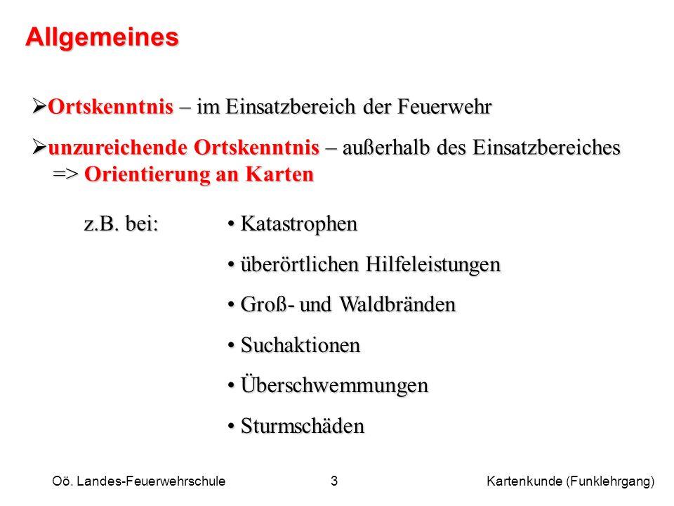 Oö.Landes-Feuerwehrschule Kartenkunde (Funklehrgang)4 Karten werden verwendet, um......