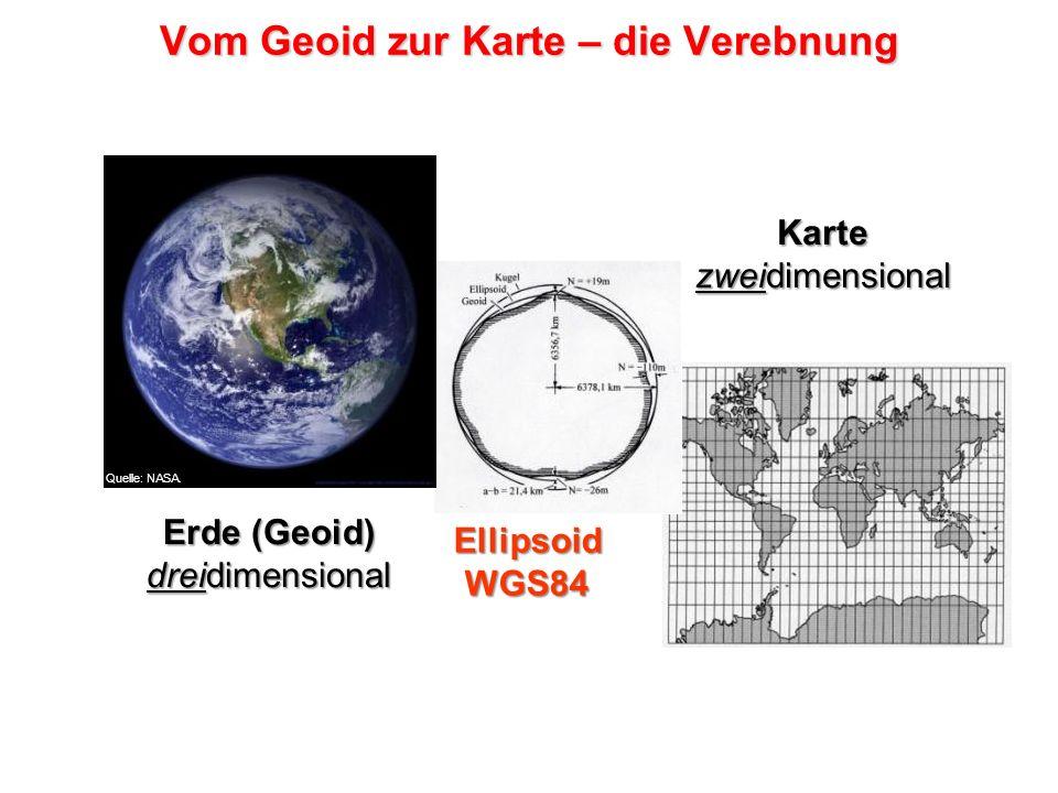 Erde (Geoid) dreidimensional Karte zweidimensional EllipsoidWGS84 Quelle: NASA. Vom Geoid zur Karte – die Verebnung