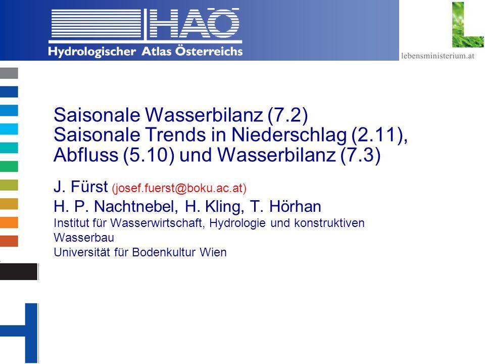 Copyright, 2002 © Josef Fürst Saisonale Wasserbilanz (7.2) Saisonale Trends in Niederschlag (2.11), Abfluss (5.10) und Wasserbilanz (7.3) J. Fürst (jo
