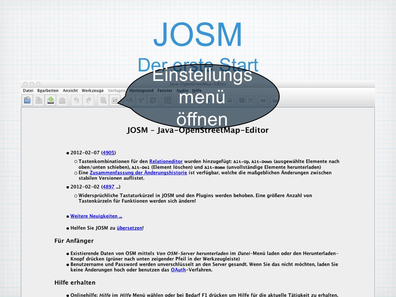JOSM Der erste Start Einstellungs menü öffnen