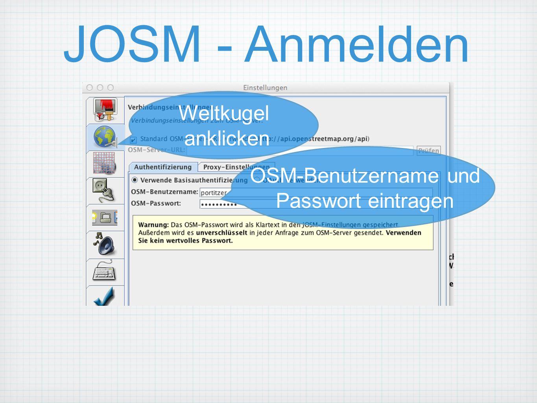 JOSM - Anmelden Weltkugel anklicken OSM-Benutzername und Passwort eintragen